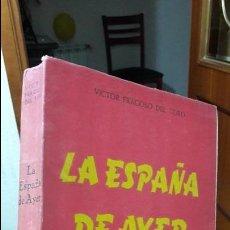 Libros de segunda mano: LA ESPAÑA DE AYER. FRAGOSO DE TORO. 1955, VALLADOLID. RARO. Lote 105754883