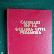 Libros de segunda mano: LIBRO CARTELES DE LA GUERRA CIVIL ESPAÑOLA. Lote 105890959