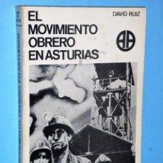 Libros de segunda mano: EL MOVIMIENTO OBRERO EN ASTURIAS: DE LA INDUSTRIALIZACIÓN A LA SEGUNDA REPÚBLICA.. Lote 106606199