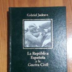 Libros de segunda mano: LA REPUBLICA ESPAÑOLA Y LA GUERRA CIVIL. Lote 107846826