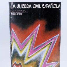 Libros de segunda mano: LA GUERRA CIVIL ESPAÑOLA, EXPOSICIÓN ITINERANTE MINISTERIO DE CULTURA, 1980. Lote 107952598