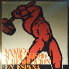 Libros de segunda mano: JOHN BRADEMAS . ANARCOSINDICALISMO Y REVOLUCIÓN EN ESPAÑA 1930-1937. Lote 108820247