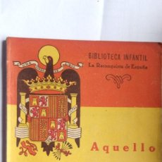 Libros de segunda mano: AQUELLO DEL GUADALAJARA FUE ASI, BIBLIOTECA INFANTIL, LA RECONQUISTA DE ESPAÑA, Nº 26. Lote 222854992
