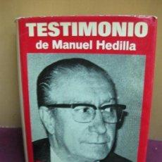 Libros de segunda mano: TESTIMONIO DE MANUEL HEDILLA. SEGUNDO JEFE NACIONAL DE FALANGE ESPAÑOLA. ACERVO 1972. Lote 108906523