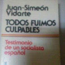 Libros de segunda mano: TODOS FUIMOS CULPABLES. TESTIMONIO DE UN SOCIALISTA ESPAÑOL VOL 1, 1977 GRIJALBO, 526 PP. GUERRA CIV. Lote 108926219
