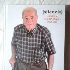 Libros de segunda mano: (SILENCIS) FIGUERES SOTA LES BOMBES 1938-1939 + DVD MUSEU DE L'EMPORDÀ 2014 JORDI PUIG ENRIC PUJOL. Lote 109328779
