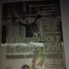 Libros de segunda mano: LA REPUBLICA Y LA GUERRA CIVIL ,SETENTA AÑOS DESPUES .VARIOS ( ED. ACTAS ). Lote 109621275