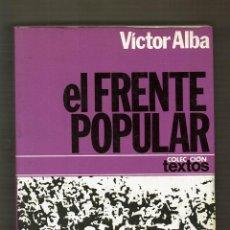 Libros de segunda mano: EL FRENTE POPULAR - VÍCTOR ALBA - COLECCIÓN TEXTOS - 15 - PLANETA - 1ª EDICIÓN.. Lote 109824471