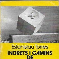 Libros de segunda mano: INDRETS I CAMINS DE LA BATALLA DE L' EBRE / E. TORRES. BCN : ABADIA MONTSERRAT, 1990. 18X11CM. 104 P. Lote 109906323