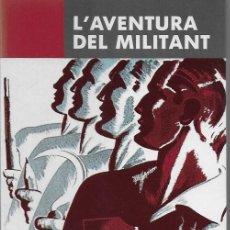 Libros de segunda mano: L' AVENTURA DEL MILITANT / I. IGLESIAS I V. ALBA ED. BCN : LAERTES, 1994. 20X12CM. 230 P.. Lote 109917435