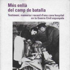 Libros de segunda mano: MES ENLLA DEL CAMP DE BATALLA / A. JACKSON. VALLS : COSSETANIA, 2004. 24X17CM. 93 P.IL.. Lote 109922711