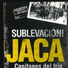 Libros de segunda mano: SUBLEVACIÓN JACA CAPITANES DEL FRIO. Lote 110172675