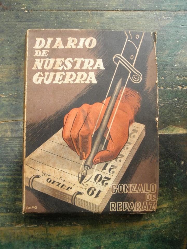DIARIO DE NUESTRA GUERRA; GONZALO DE REPARAZ; EDICIONES TIERRA Y LIBERTAD, 1937 (Libros de Segunda Mano - Historia - Guerra Civil Española)