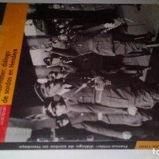 Libros de segunda mano: FRANCO-HITLER: DIÁLOGO DE SORDOS EN HENDAYA - EL MUNDO. Lote 110489499