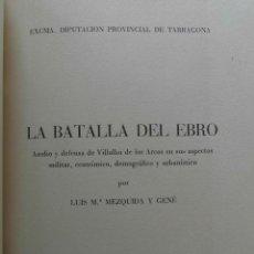 Libros de segunda mano: LA BATALLA DEL EBRO. ASEDIO Y DEFENSA DE VILLALBA DE LOS ARCOS. LUIS Mª MEZQUIDA. 1967. Lote 221312153