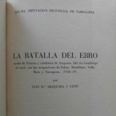 Livres d'occasion: LA BATALLA DEL EBRO. ASEDIO DE TORTOSA Y COMBATES DE AMPOSTA. LUIS Mª MEZQUIDA Y GENE. 1970. Lote 162392773