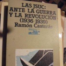 Libros de segunda mano: LAS JSUC ANTE LA GUERRA / REVOLUCION 1936 1939 / CASTERAS - 1977 - 1ª ED - STOCK LIBRERIA !!. Lote 111742011