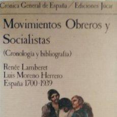 Libros de segunda mano: MOVIMIENTOS OBREROS Y SOCIALISTAS (CRONOLOGÍA Y BIBLIOGRAFÍA). Lote 111882655