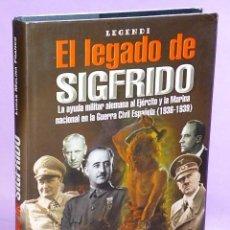 Libros de segunda mano: EL LEGADO DE SIGFRIDO. LA AYUDA MILITAR ALEMANA AL EJÉRCITO Y LA MARINA NACIONAL EN LA GUERRA CIVIL.. Lote 112028271