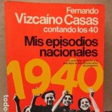 Libros de segunda mano: MIS EPISODIOS NACIONALES. CONTANDO LOS 40. FERNANDO VIZCAINO CASAS. LA ANECDOTA, EL HUMOR Y LA NOSTA. Lote 112031463