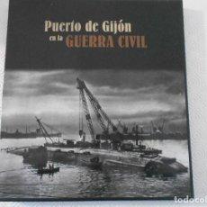 Libros de segunda mano: PUERTO DE GIJON EN LA GUERRA CIVIL. LUNWERG 2004. TAPA DURA EN TELA CON ESTUCHE DE CARTON. FOTOGRAFI. Lote 112119091