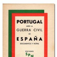 Libros de segunda mano: PORTUGAL ANTE LA GUERRA CIVIL DE ESPAÑA. EDIC. SPN (SECRETARIADO DA PROPAGANDA NACIONAL, 1939 . Lote 112219995