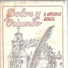 Libros de segunda mano: DOLOR Y TRIUNFO. HEROES Y MARTIRES EN PUEBLOS DE ANDALUCIA DURANTE EL MOVIMIENTO NACIONAL. 1944.. Lote 112302551