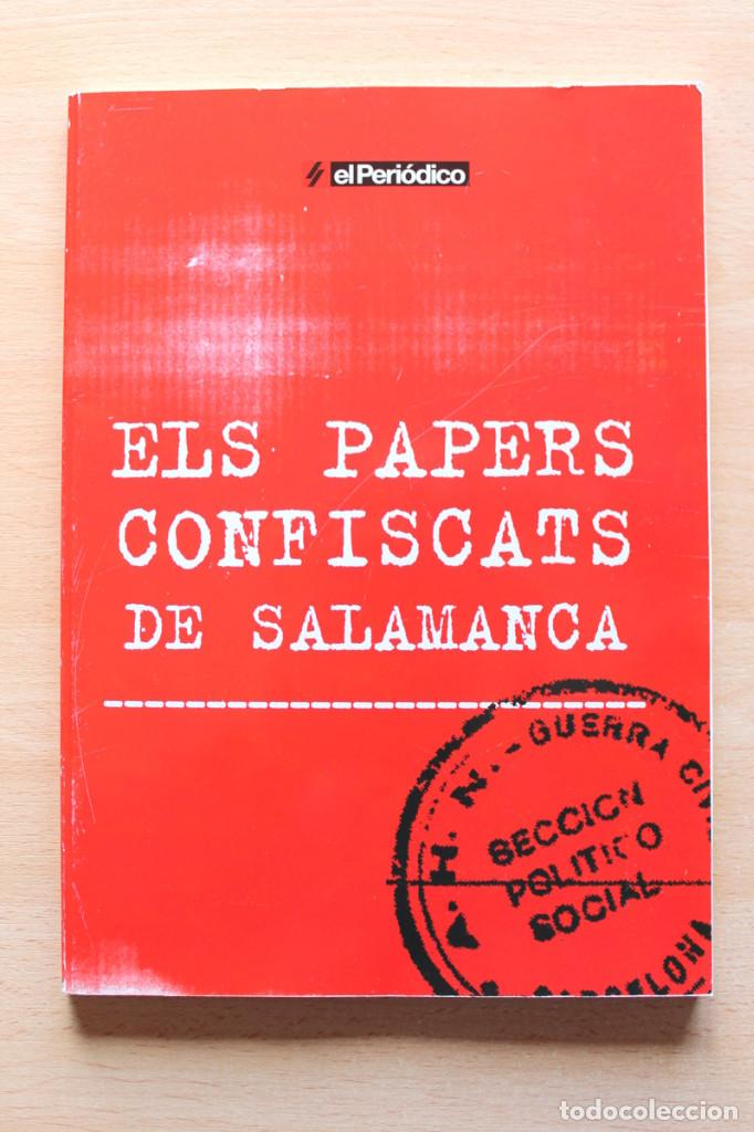 MARTÍ MARÍN I DÍDAC MICALÓ - ELS PAPERS CONFISCATS DE SALAMANCA - SÀPIENS / EL PERIÓDICO (Libros de Segunda Mano - Historia - Guerra Civil Española)