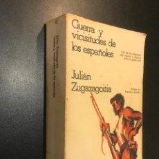 JULIÁN ZUGAZAGOITIA. GUERRA Y VICISITUDES DE LOS ESPAÑOLES.