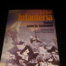 Libros de segunda mano: LA FIEL INFANTERIA RAFAEL GARCIA SERRANO PRIMERA EDICION MAYO DE 1980 COLECCION FABULA. Lote 112459203