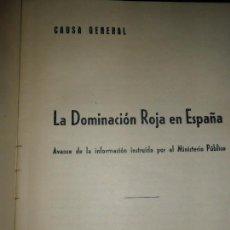 Libros de segunda mano: LA DOMINACIÓN ROJA EN ESPAÑA, CAUSA GENERAL, ED. MINISTERIO DE CULTURA, 1943. Lote 112634463