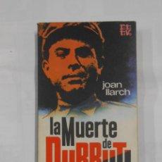Libros de segunda mano: LA MUERTE DE DURRUTI. JOAN LLARCH. ROTA VIVA. TDK196. Lote 112694223