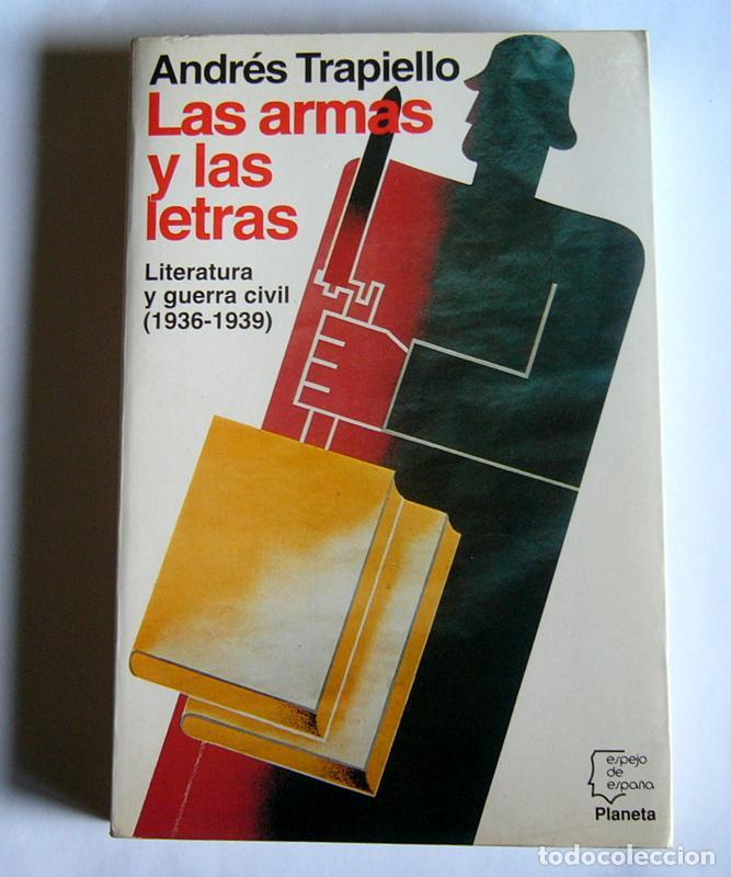 Las Armas Y Las Letras - Literatura Y Guerra Ci