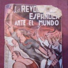 Libros de segunda mano: GUERRA CIVIL.LA REVOLUCIÓN ESPAÑOLA ANTE EL MUNDO,BARCELONA 1937.. Lote 112799463