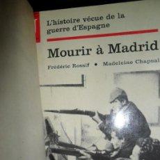 Libros de segunda mano: MOURIR A MADRID, ROUSSIF, CHAPSAL. Lote 112902527