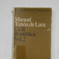 Libros de segunda mano: LA II REPÚBLICA. VOL. 2 - TUÑÓN DE LARA, MANUEL. SIGLO XXI EDITORES. TDK79. Lote 113063839