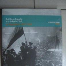 Libros de segunda mano: ASÍ LLEGÓ ESPAÑA A LA GUERRA CIVIL. LA REPÚBLICA, 1931-1936. JAVIER REDONDO. UNIDAD EDITORIAL 2005. Lote 113110267