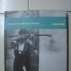 Libros de segunda mano: LOS PRIMEROS DÍAS DE LA GUERRA. JULIO DE 1936 (DEL 21 AL 31). JAVIER MEMBA. UNIDAD EDITORIAL 2005. Lote 182501983