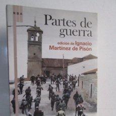 Libros de segunda mano: PARTES DE GUERRA. EDICION IGNACIO MARTINEZ DE PISON. RBA 2009. VER FOTOS. Lote 113270827