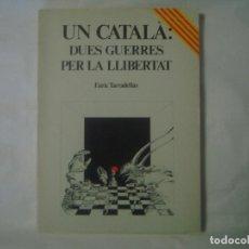 Libros de segunda mano: LIBRERIA GHOTICA. ENRIC TARRADELLAS I FONTSECA. UN CATALA: DUES GUERRES PER LA LLIBERTAT.1980.. Lote 113352375