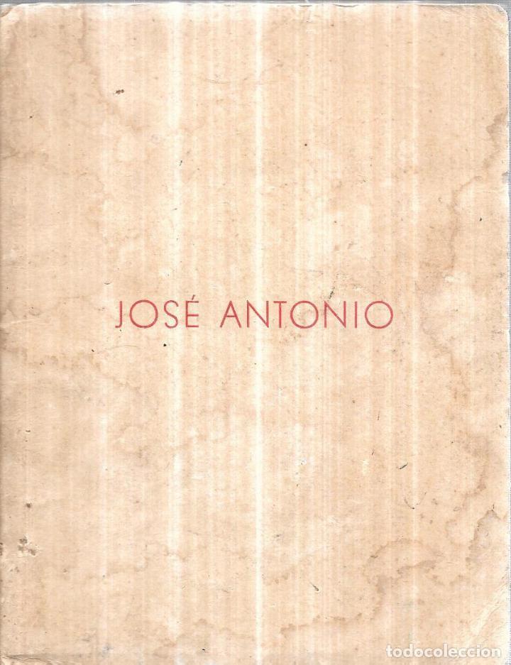 JOSE ANTONIO.. TESTAMENTO DE JOSE ANTONIO PRIMO DE RIVERA. CADIZ, NOVIEMBRE 1956. PUBLICADO POR (Libros de Segunda Mano - Historia - Guerra Civil Española)