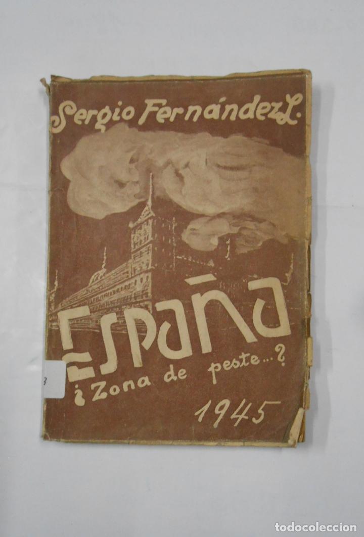 ESPAÑA ¿ZONA DE PESTE..?. - FERNANDEZ LARRAIN, SERGIO. 1945. TDK99 (Libros de Segunda Mano - Historia - Guerra Civil Española)