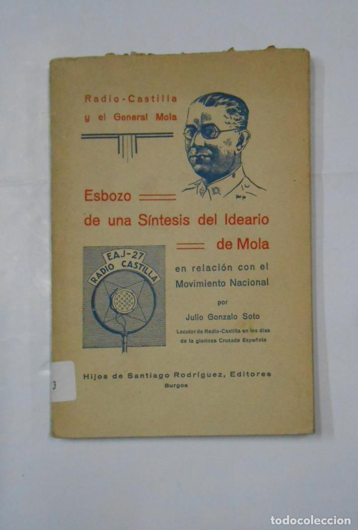 ESBOZO DE UNA SÍNTESIS DEL IDEARIO DE MOLA. MOVIMIENTO NACIONAL. JULIO GONZALO SOTO. 1937 TDKLT (Libros de Segunda Mano - Historia - Guerra Civil Española)