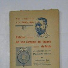 Libros de segunda mano: ESBOZO DE UNA SÍNTESIS DEL IDEARIO DE MOLA. MOVIMIENTO NACIONAL. JULIO GONZALO SOTO. 1937 TDKLT . Lote 113572899