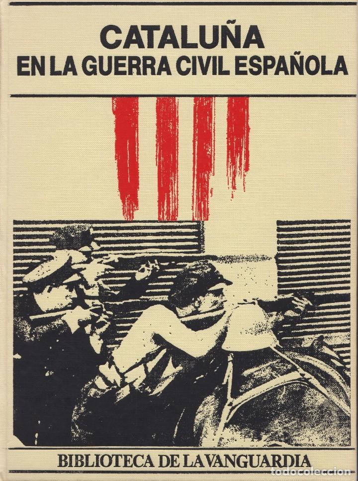CATALUÑA EN LA GUERRA CIVIL ESPAÑOLA (Libros de Segunda Mano - Historia - Guerra Civil Española)
