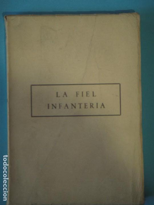 LA FIEL INFANTERIA - RAFAEL GARCIA SERRANO - ESKUA, 1958, 1ª EDICION (EN BUEN ESTADO) (Libros de Segunda Mano - Historia - Guerra Civil Española)