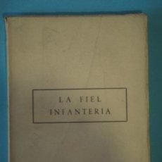 Libros de segunda mano: LA FIEL INFANTERIA - RAFAEL GARCIA SERRANO - ESKUA, 1958, 1ª EDICION (EN BUEN ESTADO). Lote 114888583