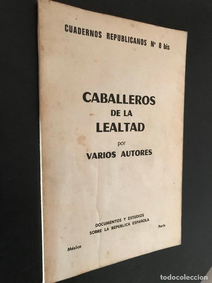CABALLEROS DE LA LEALTAD. CUADERNOS REPUBLICANOS Nº 8 (Libros de Segunda Mano - Historia - Guerra Civil Española)
