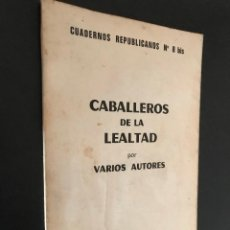 Libros de segunda mano: CABALLEROS DE LA LEALTAD. CUADERNOS REPUBLICANOS Nº 8. Lote 114901939
