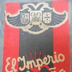 Libros de segunda mano: EL IMPERIO DE ESPAÑA- LIBRO DE HISTORIA PROPAGANDA FALANGE- SIN FECHAR EDICIONES LIBERTAD. Lote 114904351
